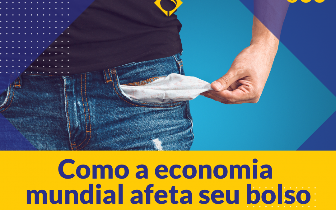 Como a economia mundial afeta seu bolso